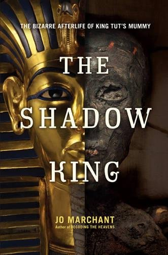 9780306821332: The Shadow King: The Bizarre Afterlife of King Tut's Mummy