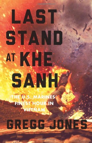 9780306821394: Last Stand at Khe Sanh: The U.S. Marines' Finest Hour in Vietnam