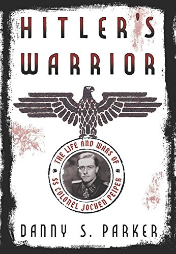 9780306821547: Hitler's Warrior: The Life and Wars of SS Colonel Jochen Peiper
