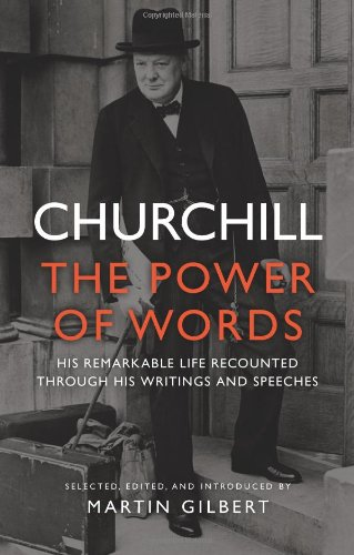 9780306821554: Churchill: The Power of Words: His Remarkable Life Recounted Through His Writings and Speeches