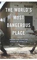 9780306821585: The World's Most Dangerous Place: Inside the Outlaw State of Somalia