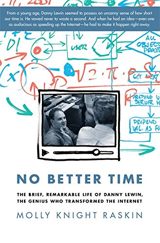 9780306821660: No Better Time: The Brief, Remarkable Life of Danny Lewin, the Genius Who Transformed the Internet