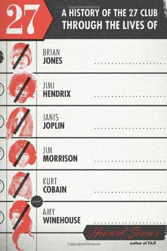 9780306821684: 27: A History of the 27 Club Through the Lives of Brian Jones, Jimi Hendrix, Janis Joplin, Jim Morrison, Kurt Cobain, and Amy Winehouse