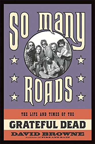 9780306821707: So Many Roads: The Life and Times of the Grateful Dead