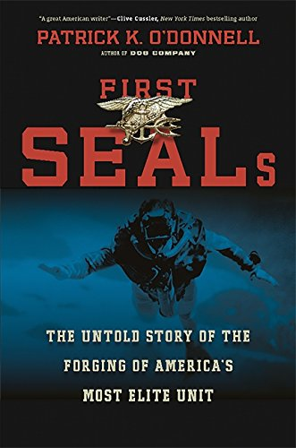 9780306821721: First Seals: The Untold Story of the Forging of America's Most Elite Unit