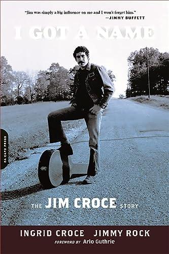 I Got a Name: The Jim Croce: Ingrid Croce; Jimmy