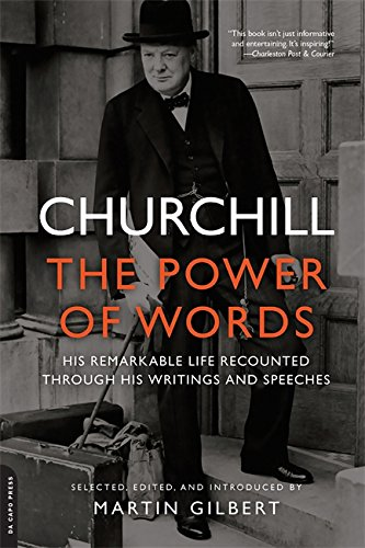 9780306821974: Churchill: The Power of Words: His Remarkable Life Recounted Through His Writings and Speeches