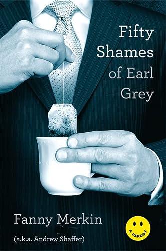 9780306821998: Fifty Shames of Earl Grey: A Parody