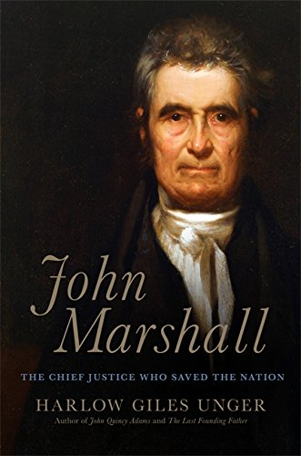 9780306822209: John Marshall: The Chief Justice Who Saved the Nation
