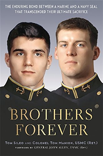 9780306822377: Brothers Forever: The Enduring Bond between a Marine and a Navy SEAL that Transcended Their Ultimate Sacrifice