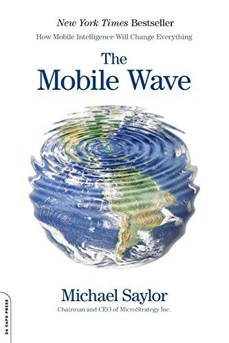 9780306822537: The Mobile Wave: How Mobile Intelligence Will Change Everything