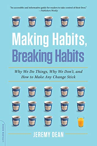 9780306822629: Making Habits, Breaking Habits: Why We Do Things, Why We Don't, and How to Make Any Change Stick