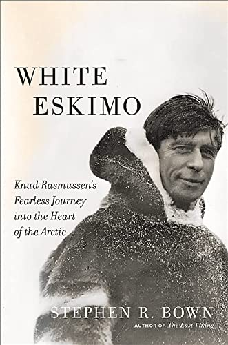 9780306822827: White Eskimo: Knud Rasmussen's Fearless Journey into the Heart of the Arctic (A Merloyd Lawrence Book)