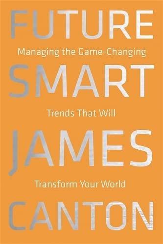 9780306822865: Future Smart: Managing the Game-Changing Trends that Will Transform Your World