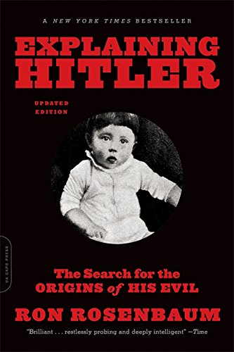 9780306823183: Explaining Hitler: The Search for the Origins of His Evil, updated edition