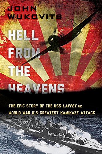 9780306823244: Hell from the Heavens: The Epic Story of the USS Laffey and World War II's Greatest Kamikaze Attack