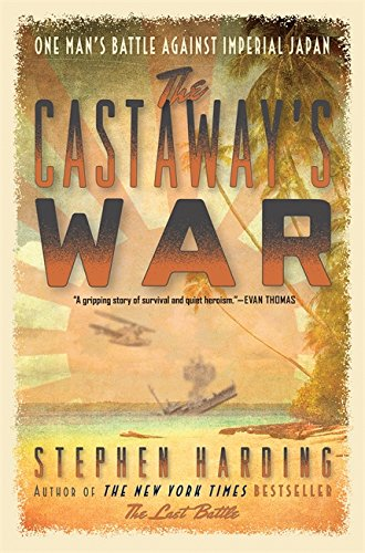 9780306823404: The Castaway's War: One Man's Battle against Imperial Japan