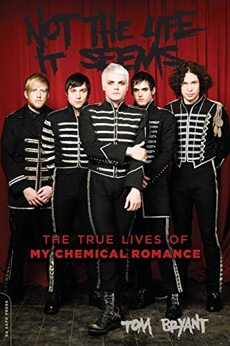 9780306823497: Not the Life It Seems: The True Lives of My Chemical Romance