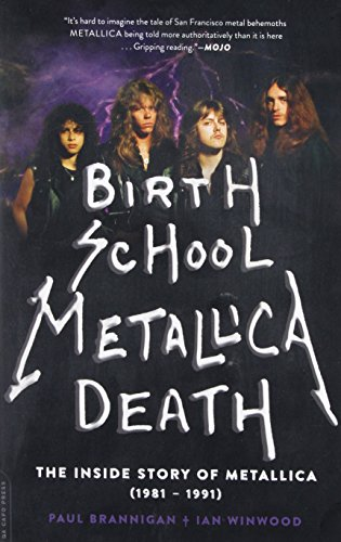 9780306823510: Birth School Metallica Death: The Inside Story of Metallica (1981-1991)