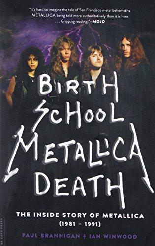 9780306823510: Birth School Metallica Death: The Inside Story of Metallica (1981-1991)