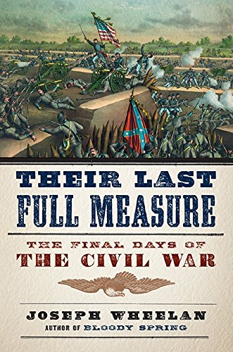9780306823602: Their Last Full Measure: The Final Days of the Civil War