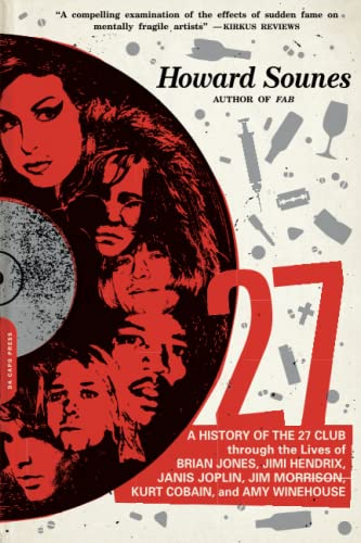 9780306823688: 27: A History of the 27 Club Through the Lives of Brian Jones, Jimi Hendrix, Janis Joplin, Jim Morrison, Kurt Cobain, and Amy Winehouse