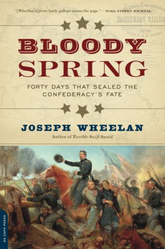 9780306823756: Bloody Spring: Forty Days That Sealed the Confederacy's Fate