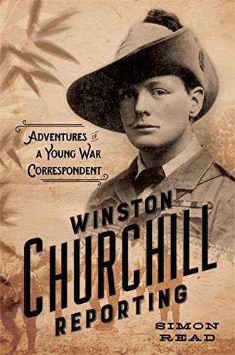 9780306823817: Winston Churchill Reporting: Adventures of a Young War Correspondent