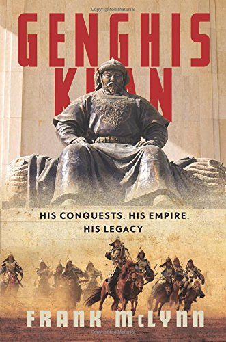 Genghis Khan: His Conquests, His Empire, His: Frank McLynn