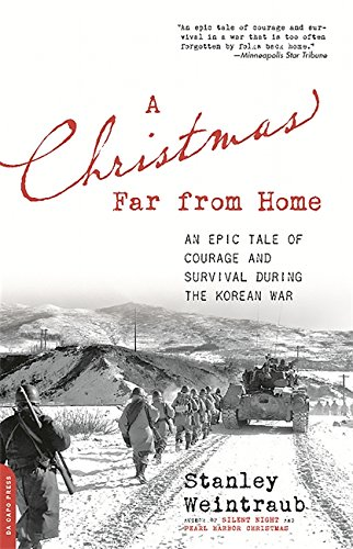 A Christmas Far from Home: An Epic Tale of Courage and Survival During the Korean War: Weintraub, ...