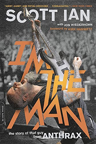 9780306824197: I'm the Man: The Story of That Guy from Anthrax