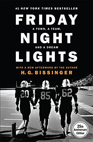 Friday Night Lights: A Town, a Team, and a Dream (Hardcover): H.G. Bissinger
