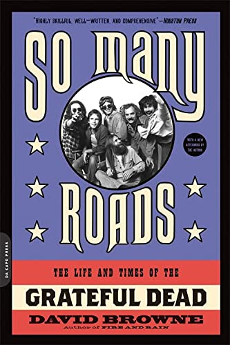 9780306824470: So Many Roads: The Life and Times of the Grateful Dead
