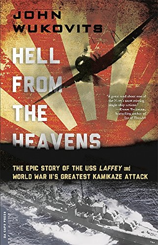 9780306824548: Hell from the Heavens: The Epic Story of the USS Laffey and World War II's Greatest Kamikaze Attack