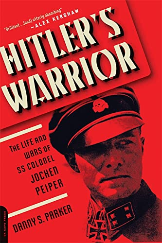 9780306824555: Hitler's Warrior: The Life and Wars of SS Colonel Jochen Peiper
