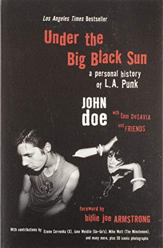 9780306825330: Under the Big Black Sun: A Personal History of L.A. Punk