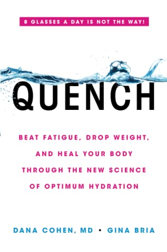Quench: Beat Fatigue, Drop Weight, and Heal: Dana Cohen MD,