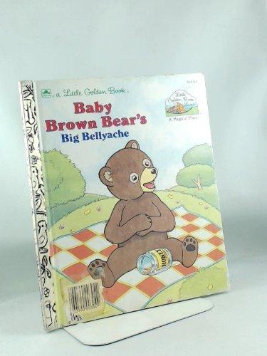 9780307000460: Baby Brown Bear's big bellyache (Little Golden Book Land)