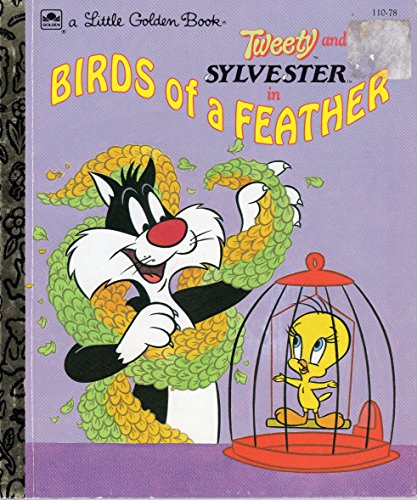 Tweety and Sylvester in Birds of a feather (A Little golden book) (0307001296) by Lewis, Jean