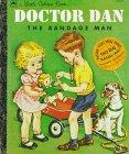 9780307001429: Doctor Dan the Bandage Man (Little Golden Book)