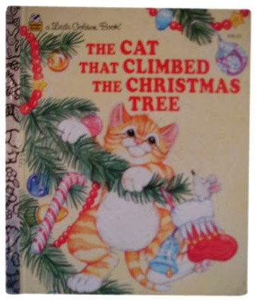 9780307001504: The Cat That Climbed the Christmas Tree (Little Golden Book)