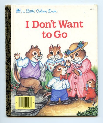 9780307002082: I Don't Want to Go (Little Golden Book)