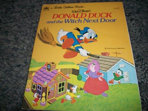 9780307010254: Walt Disney's Donald Duck and the Witch Next Door (A Golden Book)