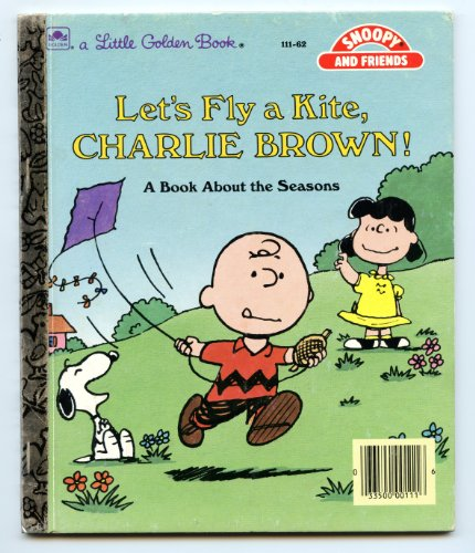 9780307011107: Let's Fly a Kite, Charlie Brown! A Book about the Seasons