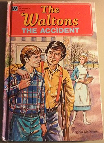 9780307015105: The Accident: The Waltons, #6 ( A Whitman Book)