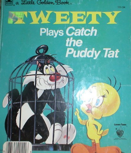 9780307020406: Tweety Plays Catch the Puddy Tat (Little Golden Book)