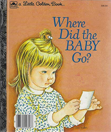 9780307020932: Where Did The Baby Go? (A Little Golden Book)