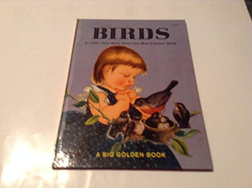 9780307020949: Birds: A Child's First Book About Our Most Familiar Birds (A Little Golden Book)