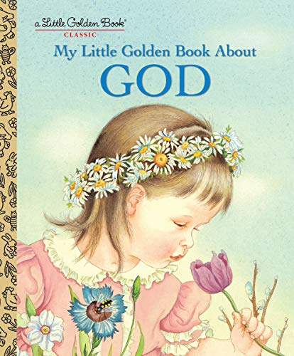 My Little Golden Book About God: Jane Werner Watson;