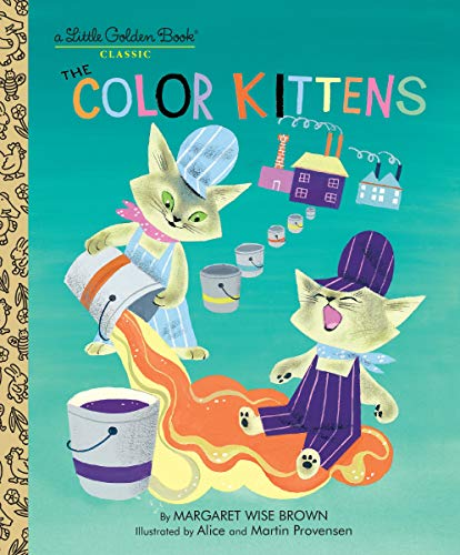 9780307021410: The Color Kittens (A Little Golden Book)